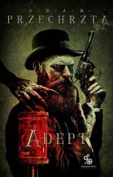 Adept - Adam Przechrzta | mała okładka