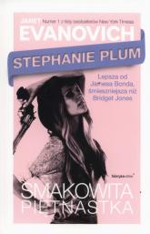 Stephanie Plum. Smakowita piętnastka - Janet Evanovich | mała okładka