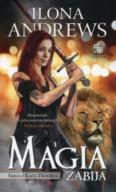 Magia zabija - Ilona Andrews | mała okładka