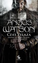 Czas żelaza - Angus Watson | mała okładka