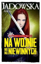Na wojnie nie ma niewinnych - Aneta Jadowska | mała okładka