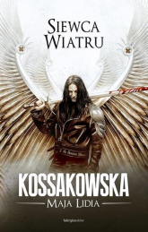 Siewca Wiatru - Kossakowska Maja Lidia | mała okładka