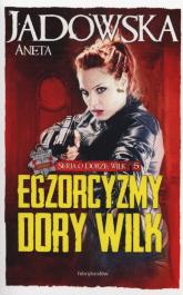 Egzorcyzmy Dory Wilk - Aneta Jadowska | mała okładka