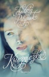 Kuzynki 2. Księżniczka - Andrzej Pilipiuk | mała okładka