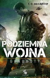 Podziemna wojna. Genoboty - McCarthy T. C. | mała okładka