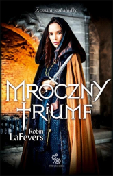 Mroczny triumf - Robin LaFevers | mała okładka