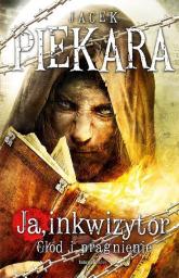 Ja inkwizytor. Głód i pragnienie - Jacek Piekara | mała okładka