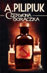 Czerwona gorączka - Andrzej Pilipiuk | mała okładka