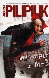 Wampir z M-3 - Andrzej Pilipiuk | mała okładka