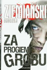 Za progiem grobu - Andrzej Ziemiański | mała okładka