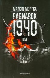 Ragnarok 1940. Tom 1 - Marcin Mortka | mała okładka
