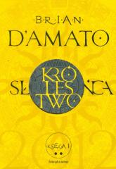 Królestwo Słońca. Księga 1. Część 2 - Brian DAmato | mała okładka