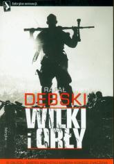 Wilki i Orły - Rafał Dębski | mała okładka