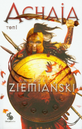 Achaja. Tom 1 - Andrzej Ziemiański | mała okładka