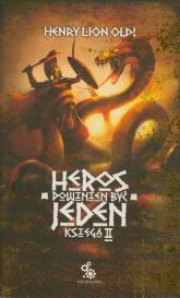 Heros powinien być jeden. Księga 2 - Oldi Henry Lion | mała okładka