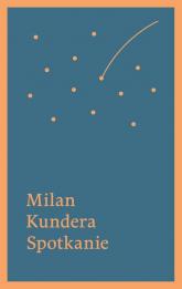 Spotkanie - Milan Kundera | mała okładka