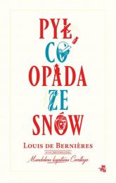 Pył, co opada ze snów - Louis Berniéres | mała okładka