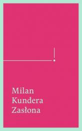 Zasłona. Esej w siedmiu częściach - Milan Kundera | mała okładka