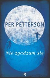 Nie zgadzam się - Per Petterson | mała okładka