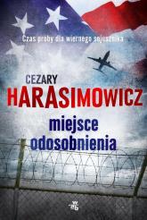 Miejsce odosobnienia - Cezary Harasimowicz | mała okładka