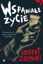 Wspaniałe życie - Robert Ziębiński | mała okładka