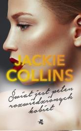 Świat jest pełen rozwiedzionych kobiet - Jackie Collins | mała okładka