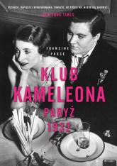 Klub Kameleona. Paryż 1932 - Francine Prose | mała okładka