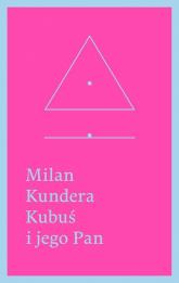 Kubuś i jego Pan. Hołd w trzech aktach dla Denisa - Milan Kundera | mała okładka