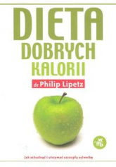 Dieta dobrych kalorii - Philip Lipetz | mała okładka