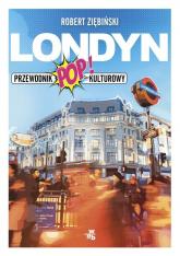 Londyn. Przewodnik popkulturowy - Robert Ziębiński | mała okładka