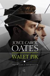 Walet Pik - Oates Joyce Carol   mała okładka