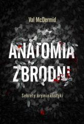 Anatomia zbrodni. Sekrety kryminalistyki - Val McDermid | mała okładka