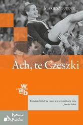 Ach, te Czeszki - Mariusz Surosz | mała okładka