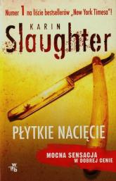 Płytkie nacięcie - Karin Slaughter | mała okładka