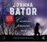 Ciemno prawie noc audiobook - Joanna Bator | mała okładka