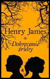 Dokręcanie śruby - Henry James | mała okładka