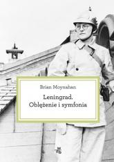 Leningrad. Oblężenie i symfonia - Brian Moynahan | mała okładka