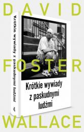 Krótkie wywiady z paskudnymi ludźmi - Foster Wallace David | mała okładka