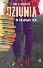 Dziunia na uniwersytetach - Nowakowska Anna Maria | mała okładka