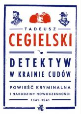 Detektyw w krainie cudów. Powieść kryminalna - Tadeusz Cegielski | mała okładka
