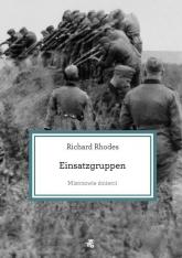 Mistrzowie śmierci. Einsatzgruppen - Richard Rhodes | mała okładka