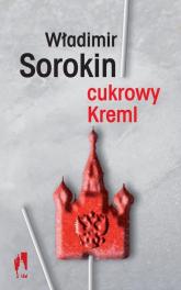 Cukrowy Kreml - Władimir Sorokin | mała okładka