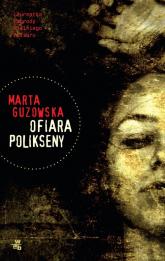 Ofiara Polikseny - Marta Guzowska | mała okładka