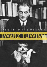 Twarz Tuwima - Piotr Matywiecki | mała okładka