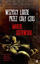 Wszyscy ludzie przez cały czas - Marta Guzowska | mała okładka