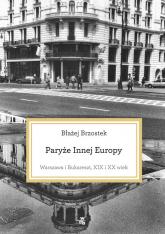 Paryże Innej Europy - Błażej Brzostek | mała okładka