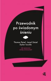 Przewodnik po świadomym śnieniu. Jak opanować sztukę onironautyki - Peisel Thomas, Tuccillo Dylan, Zeizel Jared | mała okładka