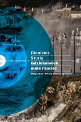 Gdziekolwiek mnie rzucisz. Wyspa Man i Polacy. Historia splątania - Dionisos Sturis | mała okładka