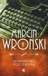 Morderstwo pod cenzurą - Marcin Wroński | mała okładka