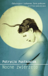 Nocne zwierzęta - Patrycja Pustowiak | mała okładka